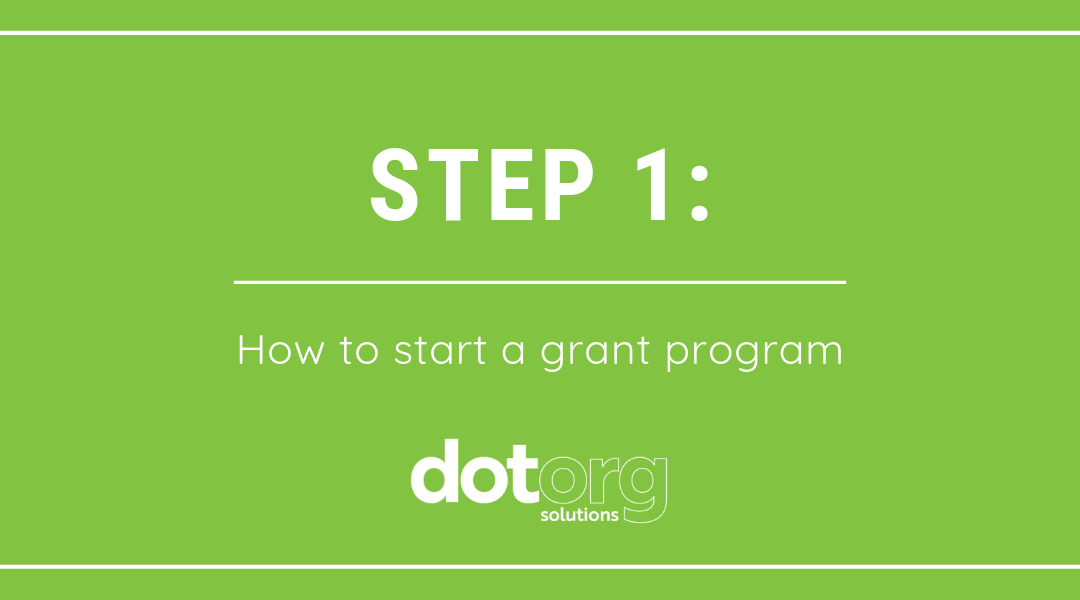 Step 1: How to start a grant program