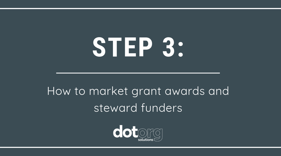Step 3: How to market grant awards and steward funders
